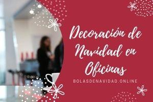 【 Decoración de Navidad en Oficinas 2020 】🥇 Ideas Baratas